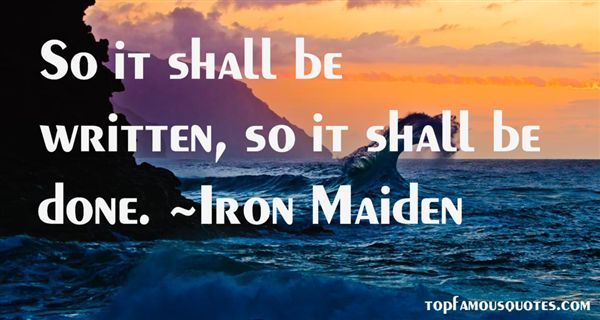 Iron Maiden Quotes