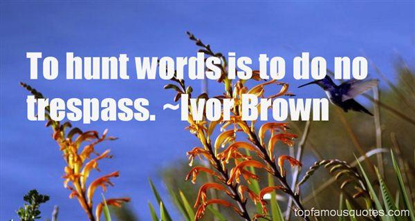 Ivor Brown Quotes