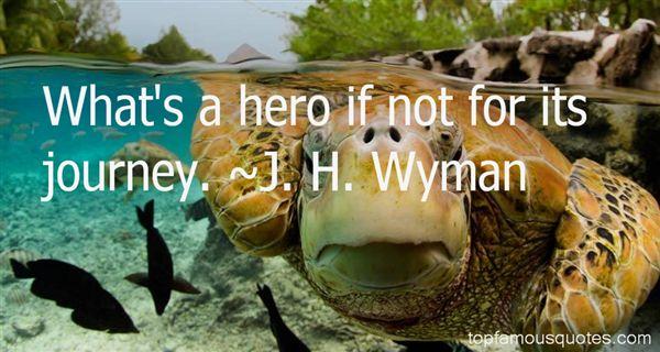 J. H. Wyman Quotes