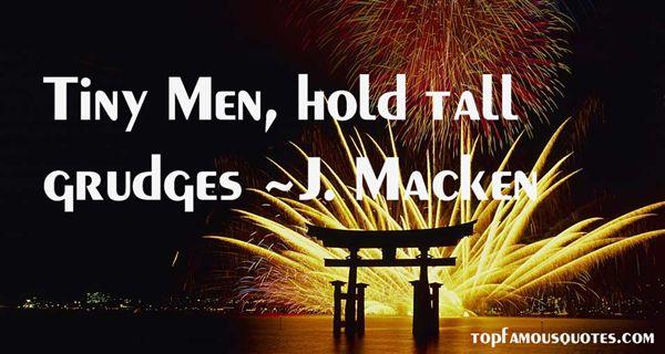 J. Macken Quotes