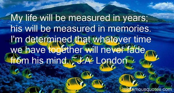 J.A. London Quotes