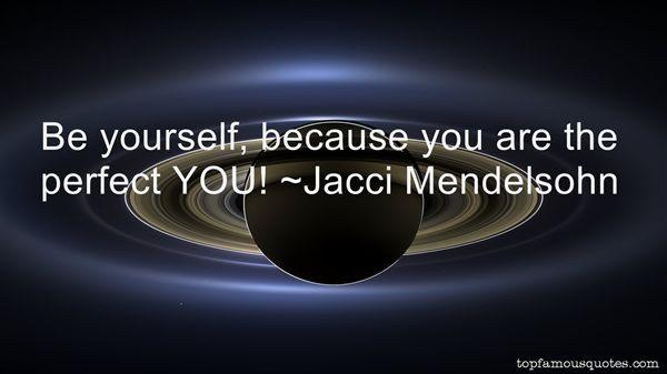 Jacci Mendelsohn Quotes