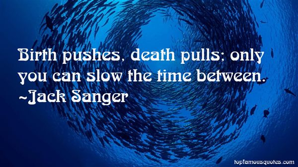 Jack Sanger Quotes