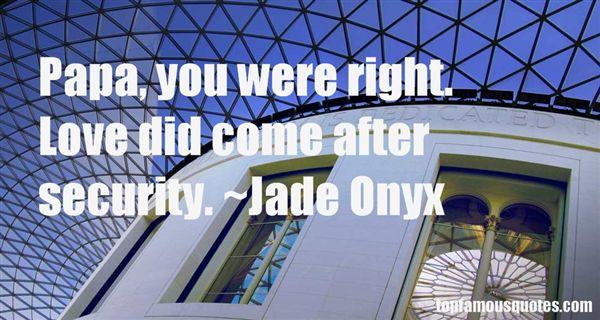 Jade Onyx Quotes