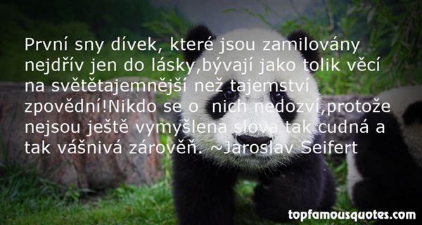 Jaroslav Seifert Quotes