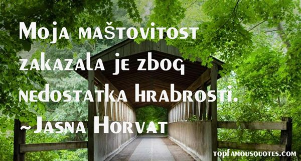 Jasna Horvat Quotes