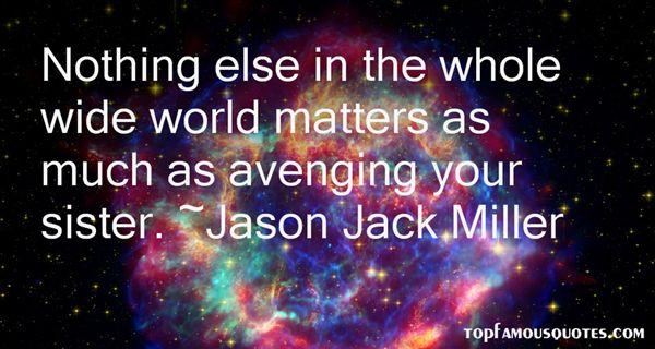 Jason Jack Miller Quotes