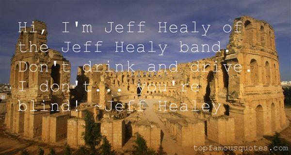 Jeff Healey Quotes