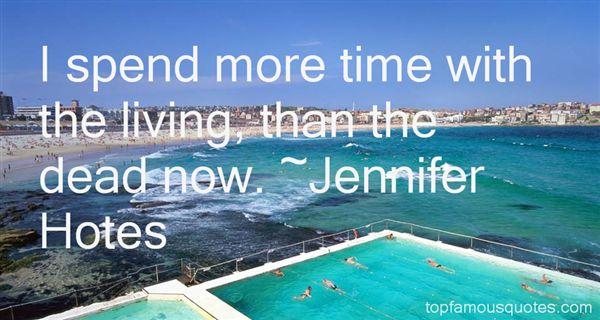 Jennifer Hotes Quotes
