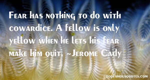 Jerome Cady Quotes