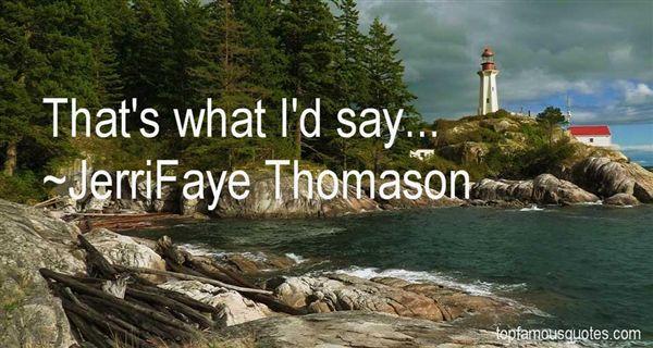 JerriFaye Thomason Quotes