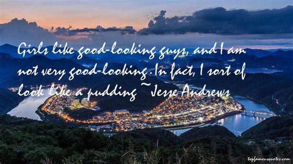 Jesse Andrews Quotes