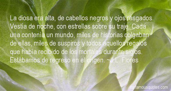 J.L. Flores Quotes