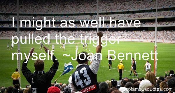 Joan Bennett Quotes