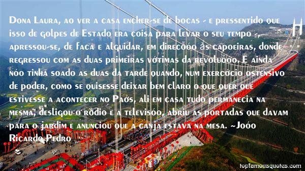 João Ricardo Pedro Quotes