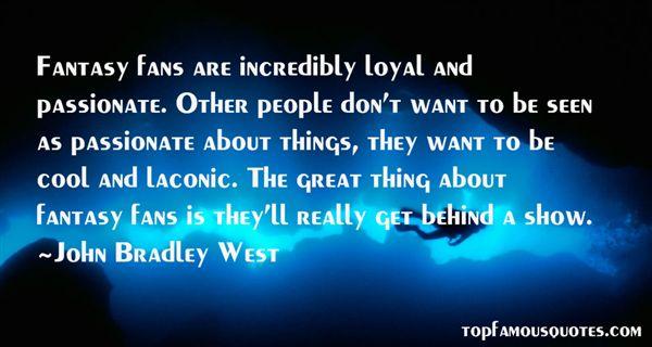 John Bradley West Quotes