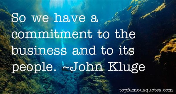 John Kluge Quotes