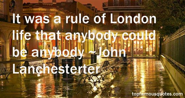 John Lanchesterter Quotes