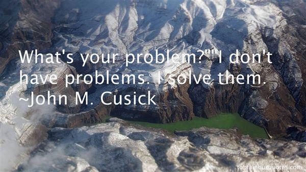 John M. Cusick Quotes