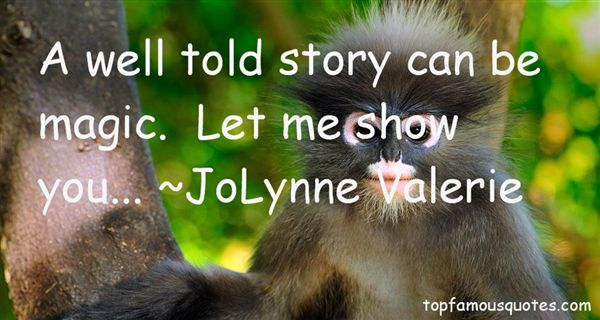 JoLynne Valerie Quotes