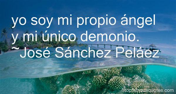 José Sánchez Peláez Quotes