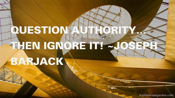 Joseph Barjack Quotes