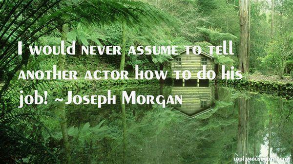 Joseph Morgan Quotes