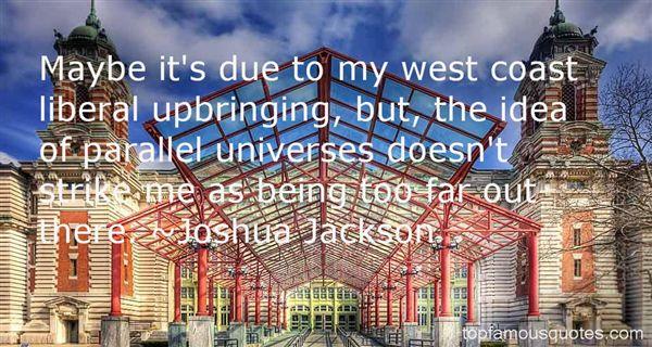 Joshua Jackson Quotes