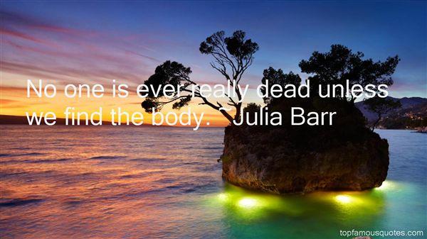 Julia Barr Quotes