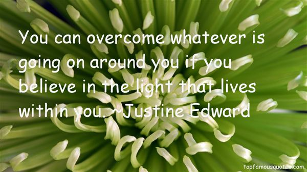 Justine Edward Quotes