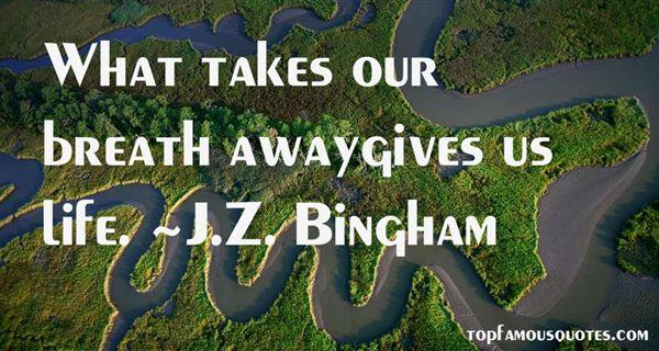 J.Z. Bingham Quotes