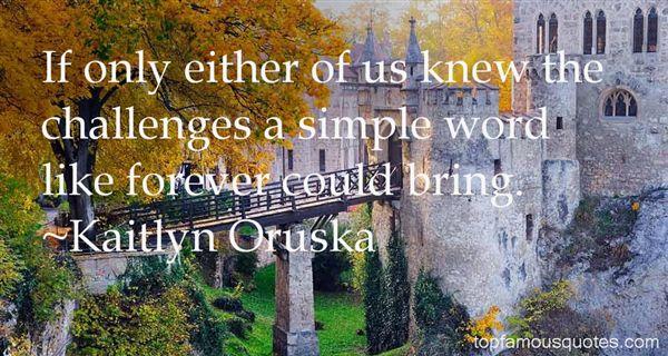 Kaitlyn Oruska Quotes