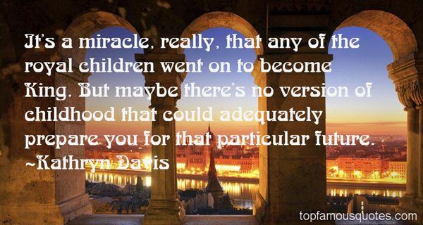 Kathryn Davis Quotes