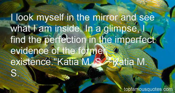 Katia M. S. Quotes