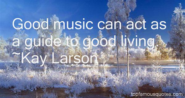 Kay Larson Quotes