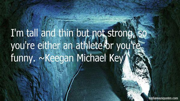 Keegan Michael Key Quotes