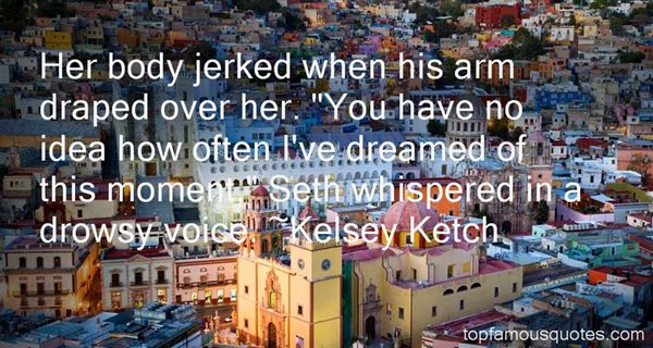 Kelsey Ketch Quotes