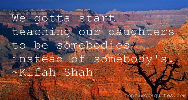 Kifah Shah Quotes