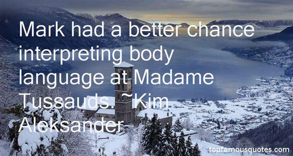 Kim Aleksander Quotes
