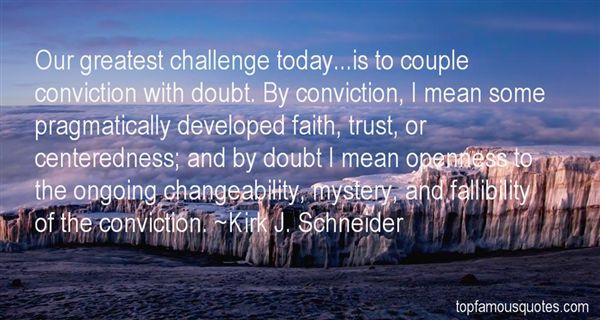 Kirk J. Schneider Quotes