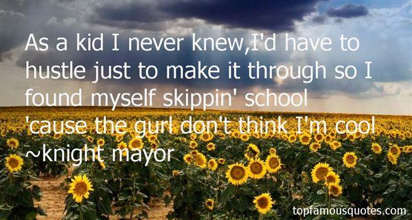 Knight Mayor Quotes