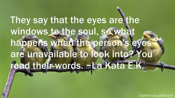 La Kata E.K. Quotes