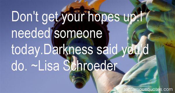 Lisa Schroeder Quotes
