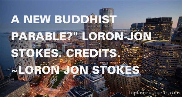 Loron Jon Stokes Quotes