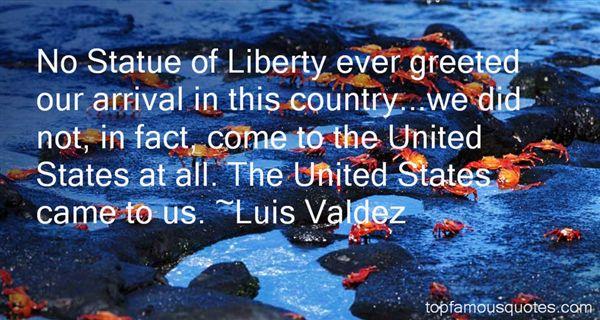 Luis Valdez Quotes