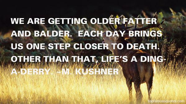M. Kushner Quotes