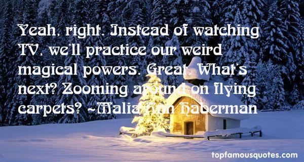 Malia Ann Haberman Quotes