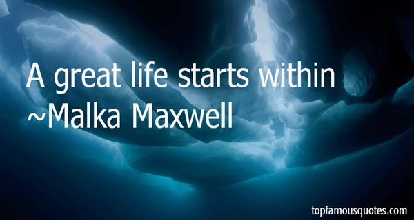 Malka Maxwell Quotes