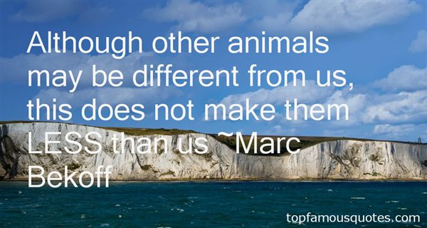 Marc Bekoff Quotes