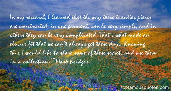Mark Bridges Quotes